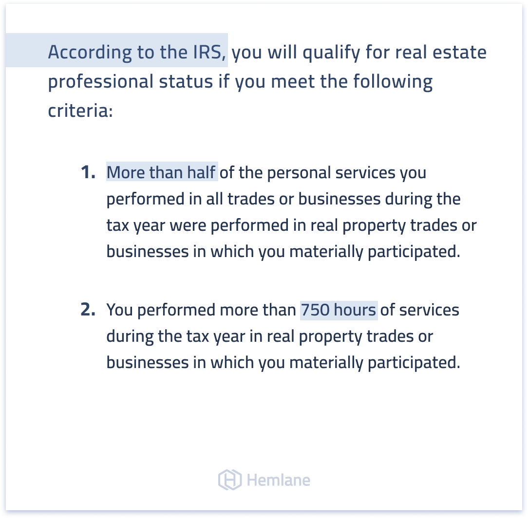 Here is what the IRS defines as the real estate professional status designation
